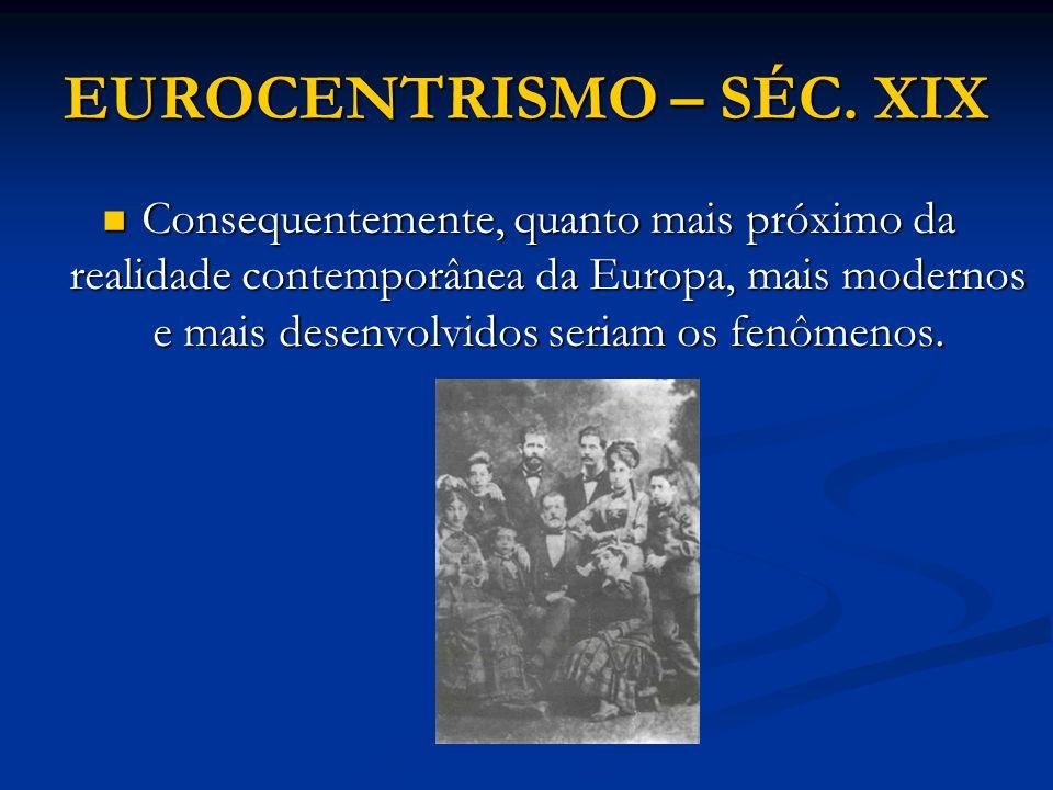 EUROCENTRISMO – SÉC. XIX