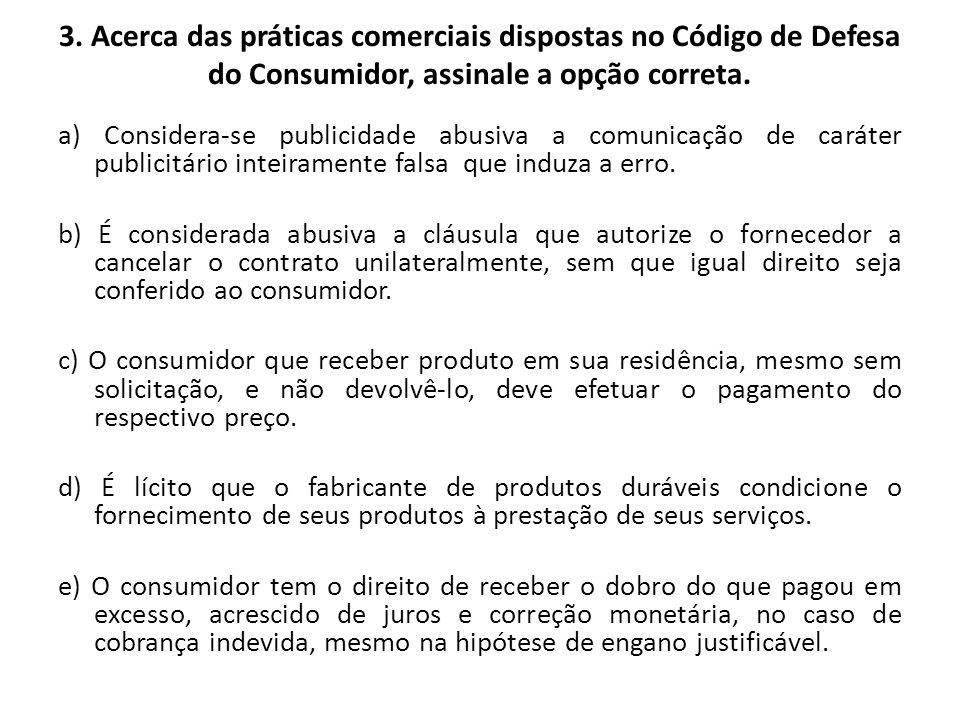 3. Acerca das práticas comerciais dispostas no Código de Defesa do Consumidor, assinale a opção correta.