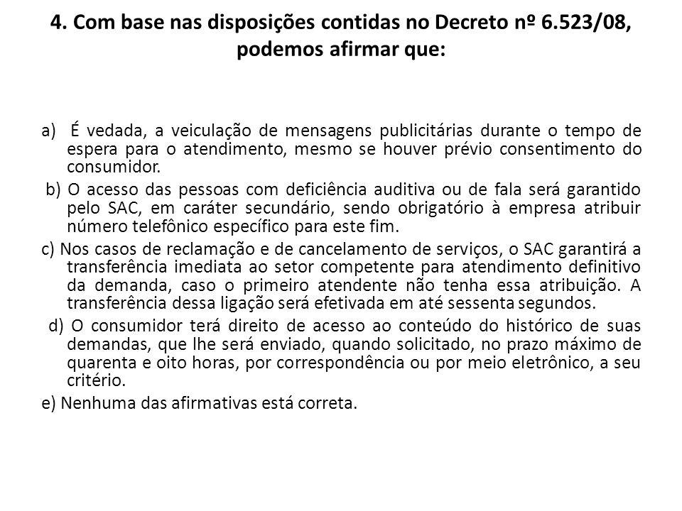 4. Com base nas disposições contidas no Decreto nº 6