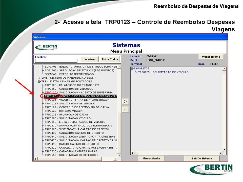2- Acesse a tela TRP0123 – Controle de Reembolso Despesas Viagens