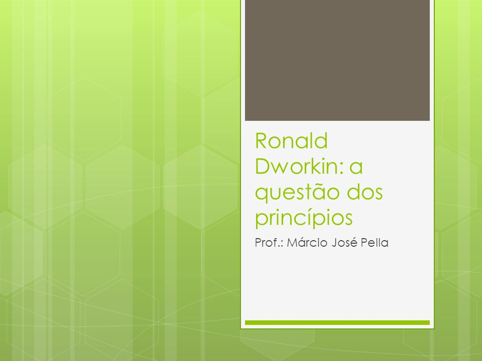Ronald Dworkin: a questão dos princípios