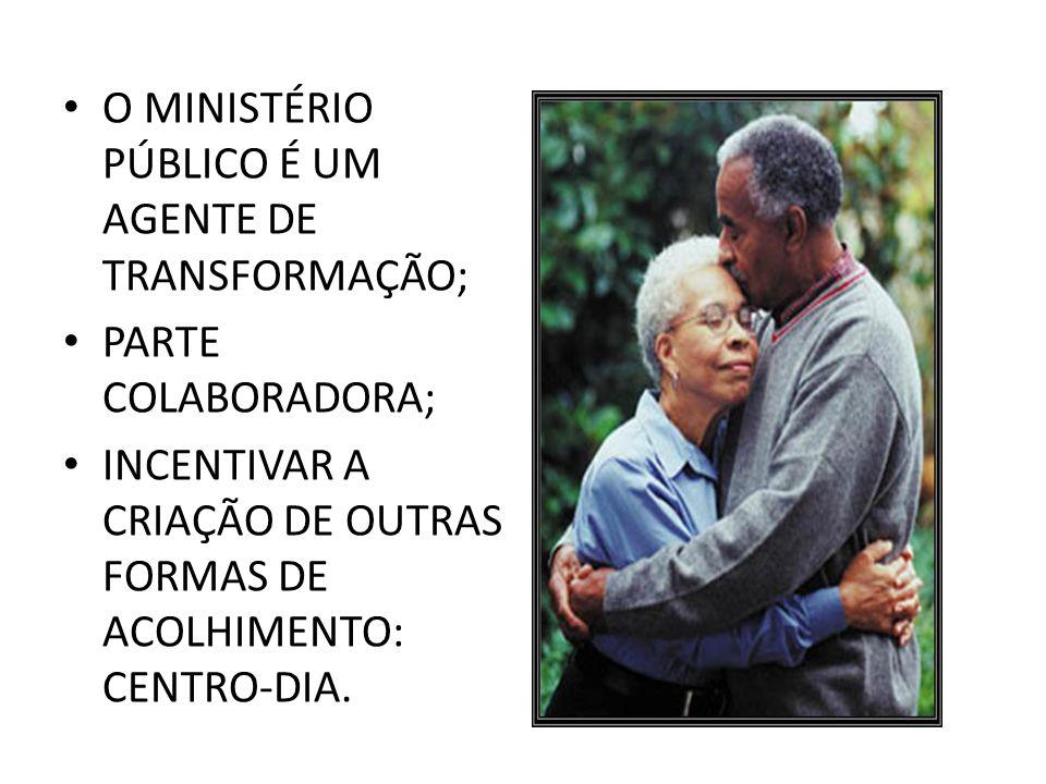 O MINISTÉRIO PÚBLICO É UM AGENTE DE TRANSFORMAÇÃO;