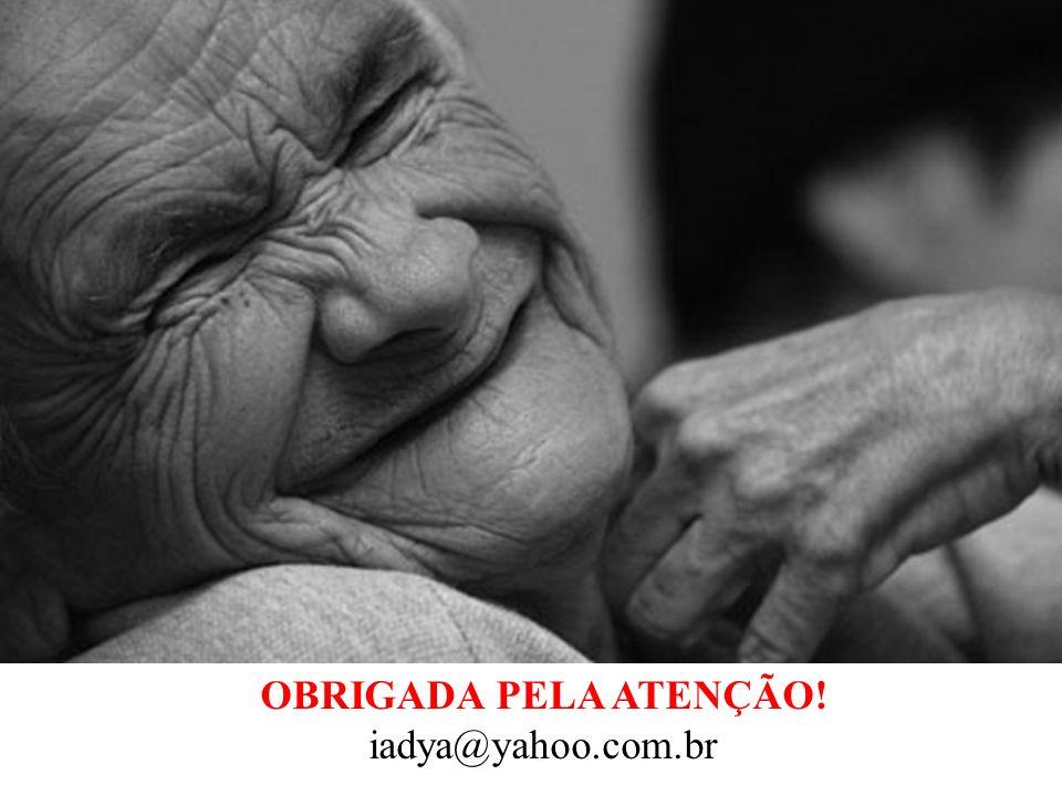 OBRIGADA PELA ATENÇÃO! iadya@yahoo.com.br