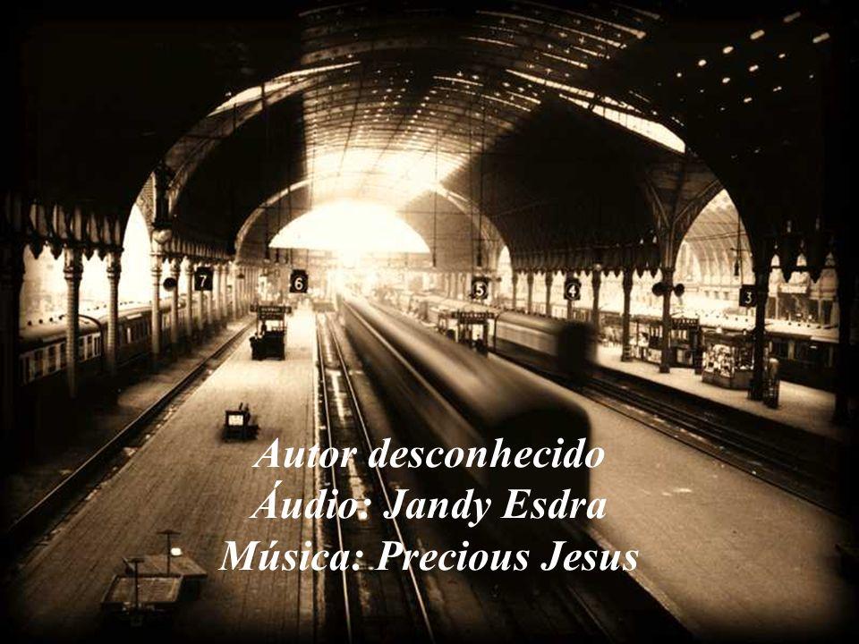 Autor desconhecido Áudio: Jandy Esdra Música: Precious Jesus