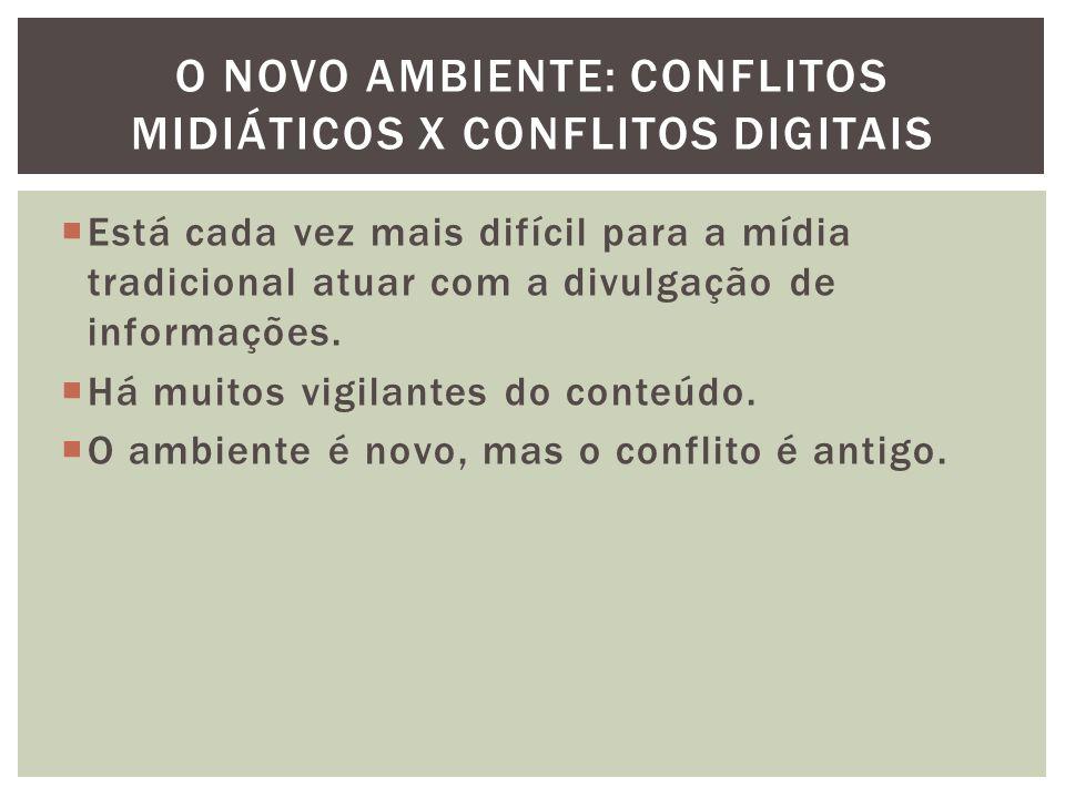 O novo Ambiente: conflitos midiáticos x conflitos digitais