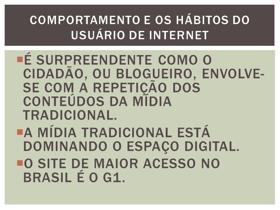 COMPORTAMENTO E OS HÁBITOS DO USUÁRIO DE INTERNET