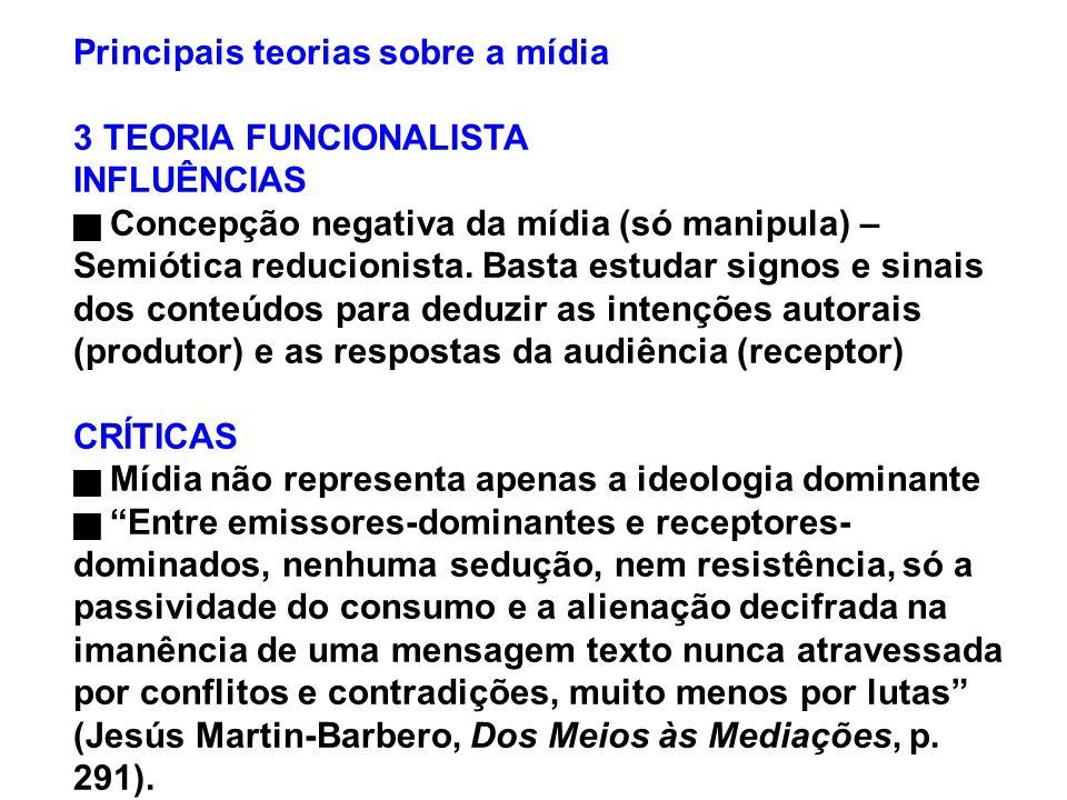 Principais teorias sobre a mídia 3 TEORIA FUNCIONALISTA INFLUÊNCIAS
