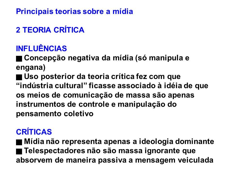 Principais teorias sobre a mídia 2 TEORIA CRÍTICA INFLUÊNCIAS