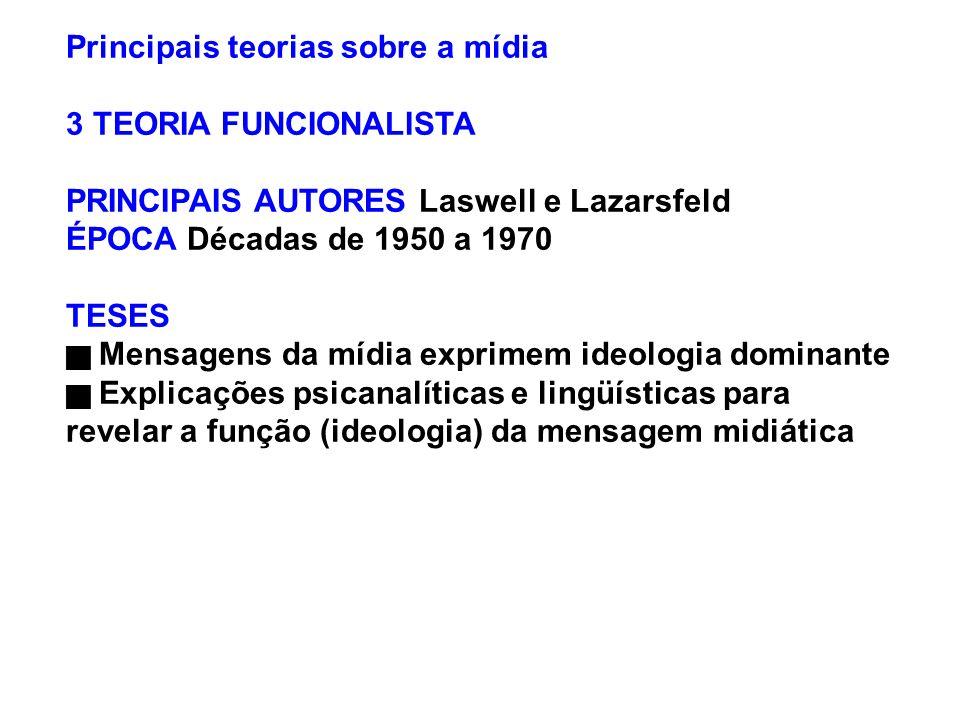 Principais teorias sobre a mídia 3 TEORIA FUNCIONALISTA