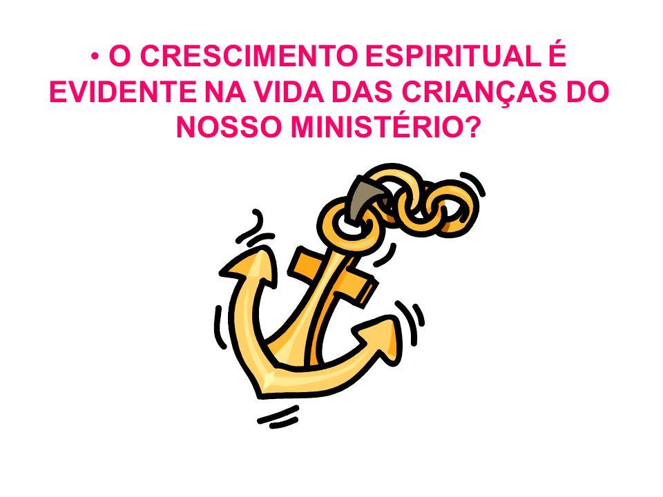 O CRESCIMENTO ESPIRITUAL É EVIDENTE NA VIDA DAS CRIANÇAS DO NOSSO MINISTÉRIO