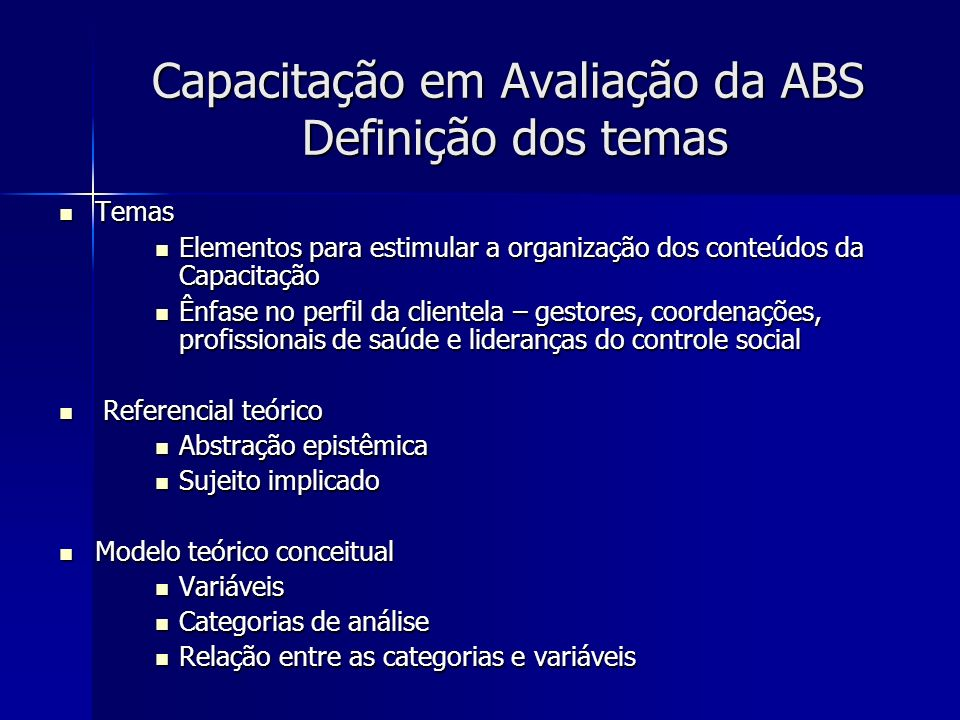 Capacitação em Avaliação da ABS Definição dos temas