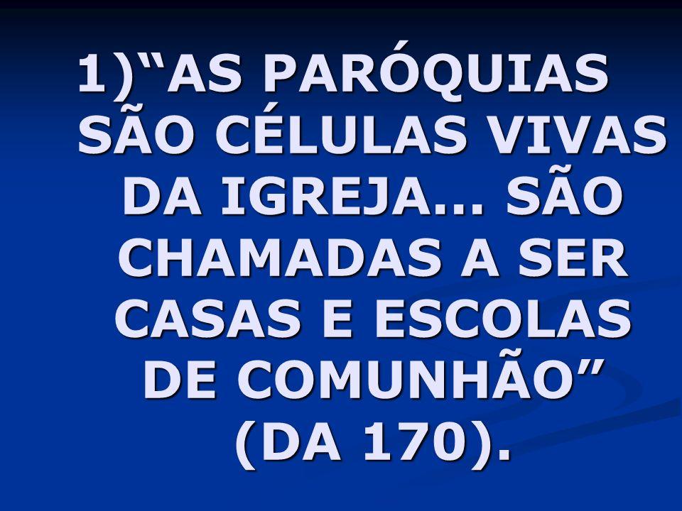 AS PARÓQUIAS SÃO CÉLULAS VIVAS DA IGREJA