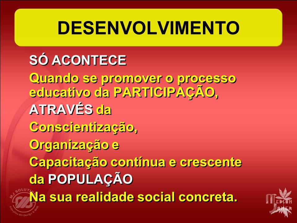 DESENVOLVIMENTO SÓ ACONTECE
