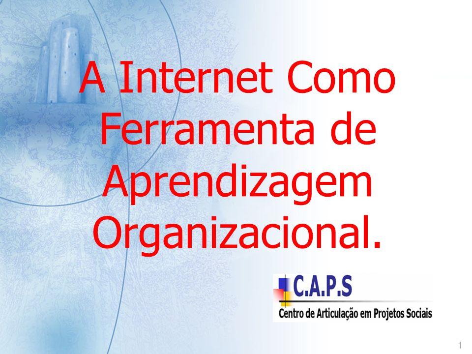 A Internet Como Ferramenta de Aprendizagem Organizacional.