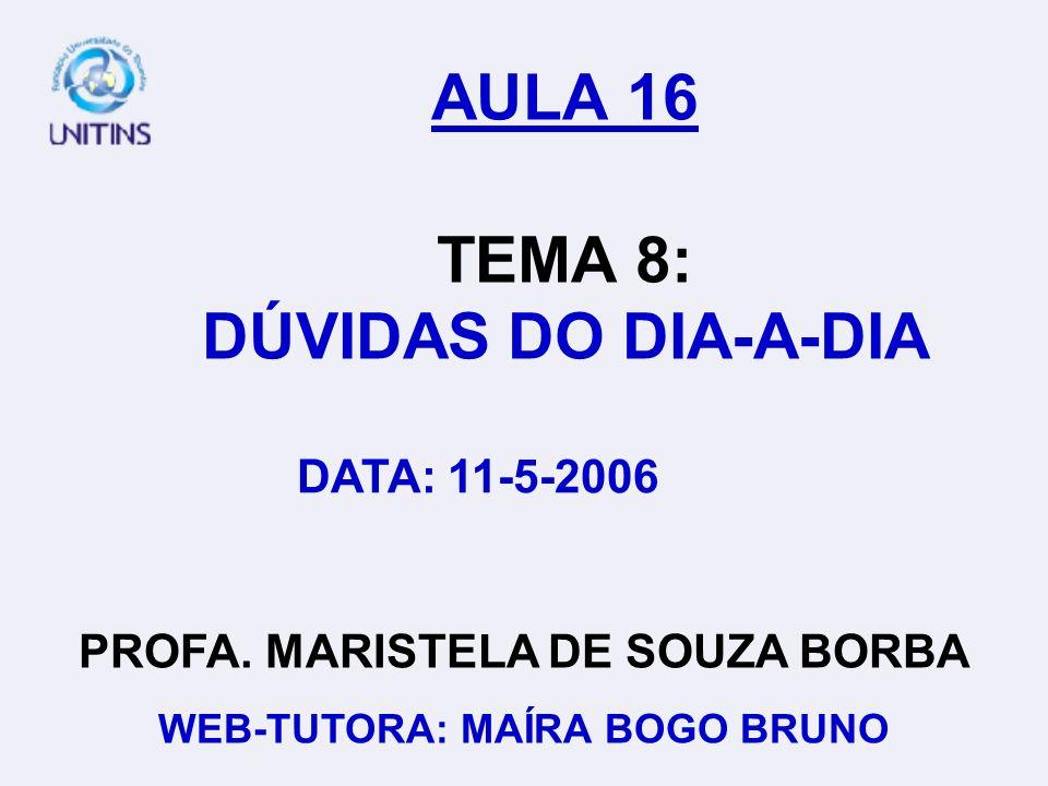 AULA 16 TEMA 8: DÚVIDAS DO DIA-A-DIA