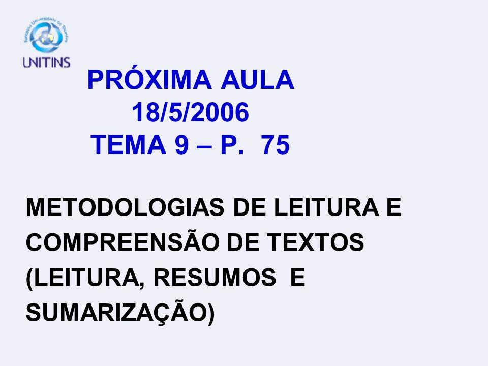 PRÓXIMA AULA 18/5/2006 TEMA 9 – P.