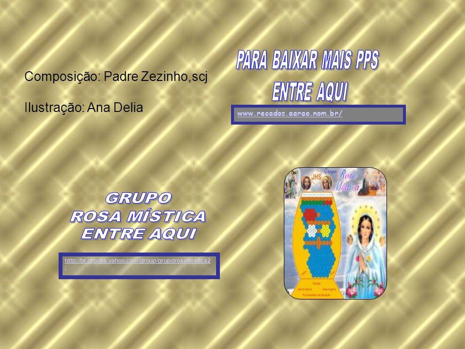 Composição: Padre Zezinho,scj Ilustração: Ana Delia