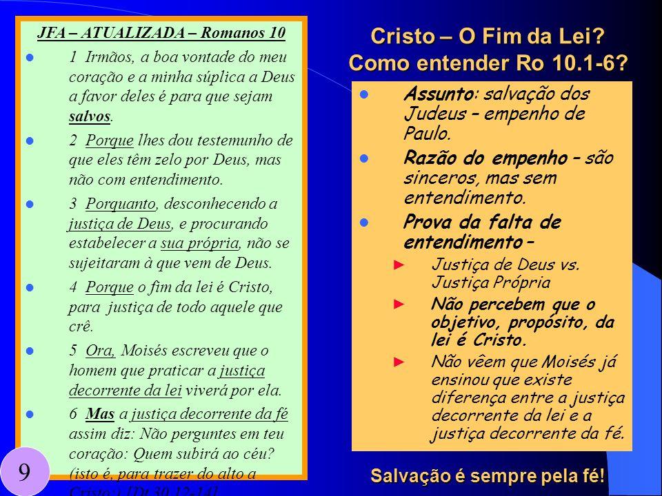Cristo – O Fim da Lei Como entender Ro 10.1-6