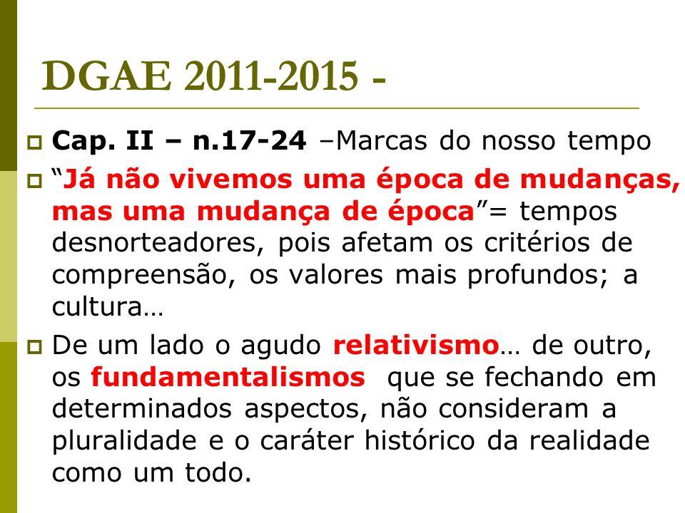 DGAE 2011-2015 - Cap. II – n.17-24 –Marcas do nosso tempo