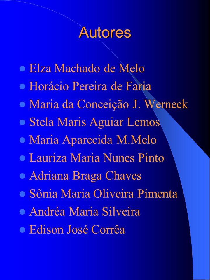 Autores Elza Machado de Melo Horácio Pereira de Faria