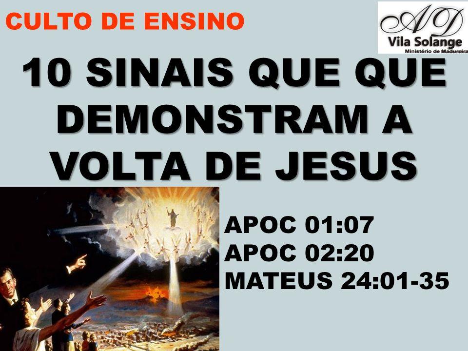 10 SINAIS QUE QUE DEMONSTRAM A VOLTA DE JESUS