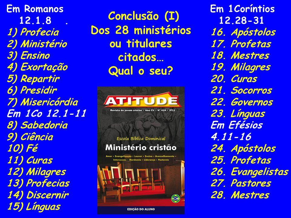 Dos 28 ministérios ou titulares citados…