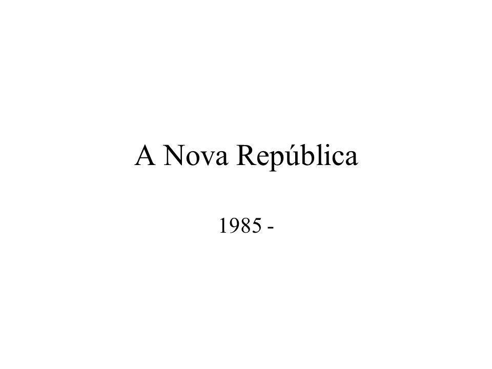 A Nova República 1985 -