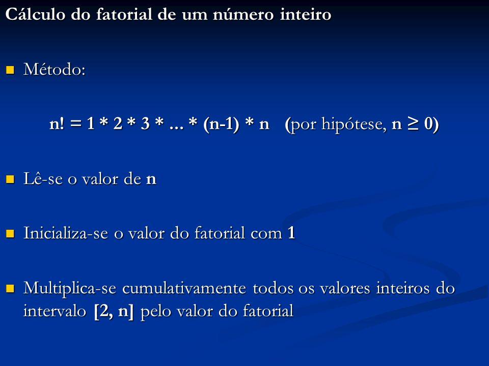 n! = 1 * 2 * 3 * ... * (n-1) * n (por hipótese, n ≥ 0)