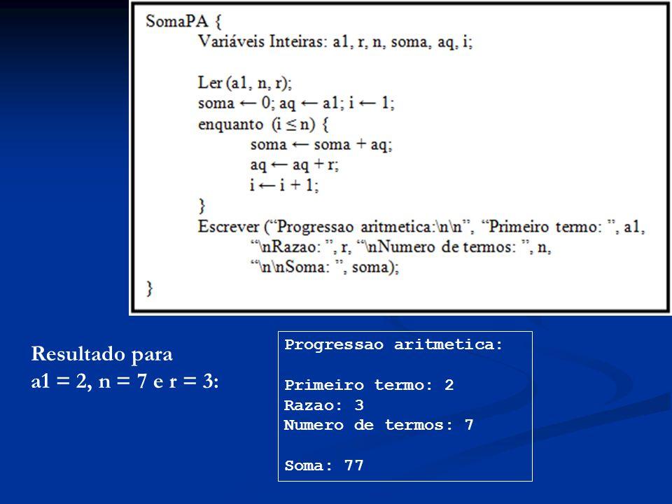 Resultado para a1 = 2, n = 7 e r = 3: Progressao aritmetica: