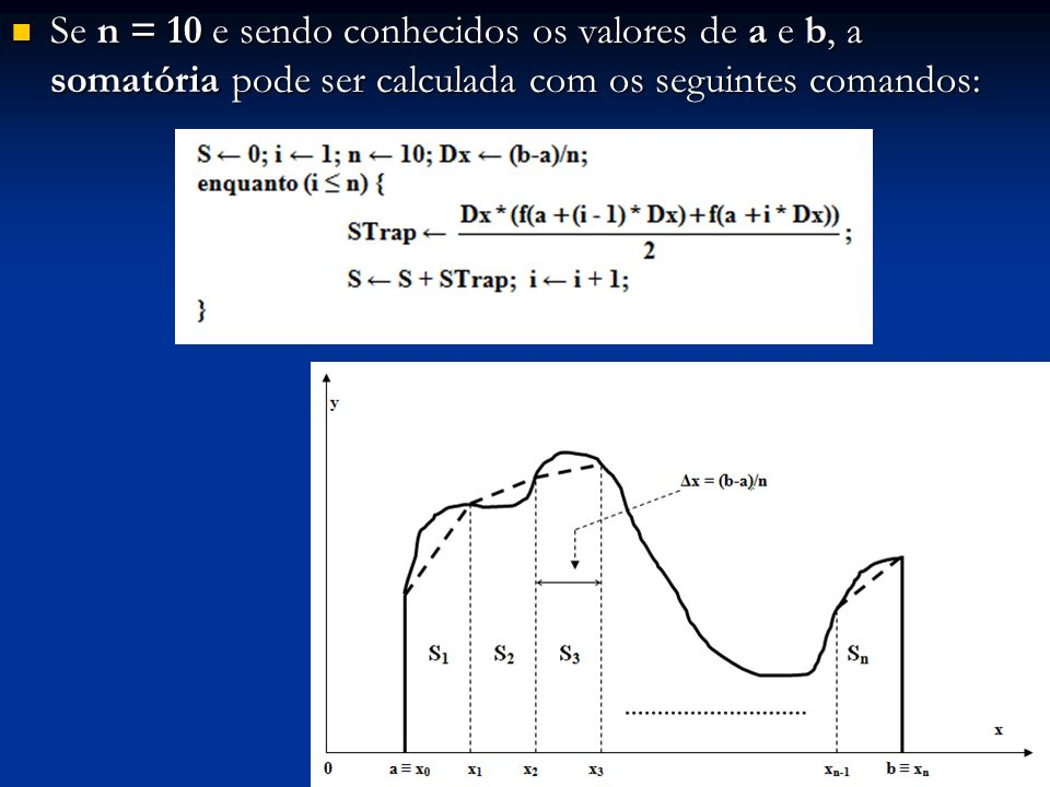 Se n = 10 e sendo conhecidos os valores de a e b, a somatória pode ser calculada com os seguintes comandos: