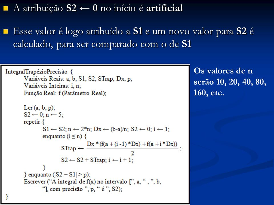 A atribuição S2 ← 0 no início é artificial