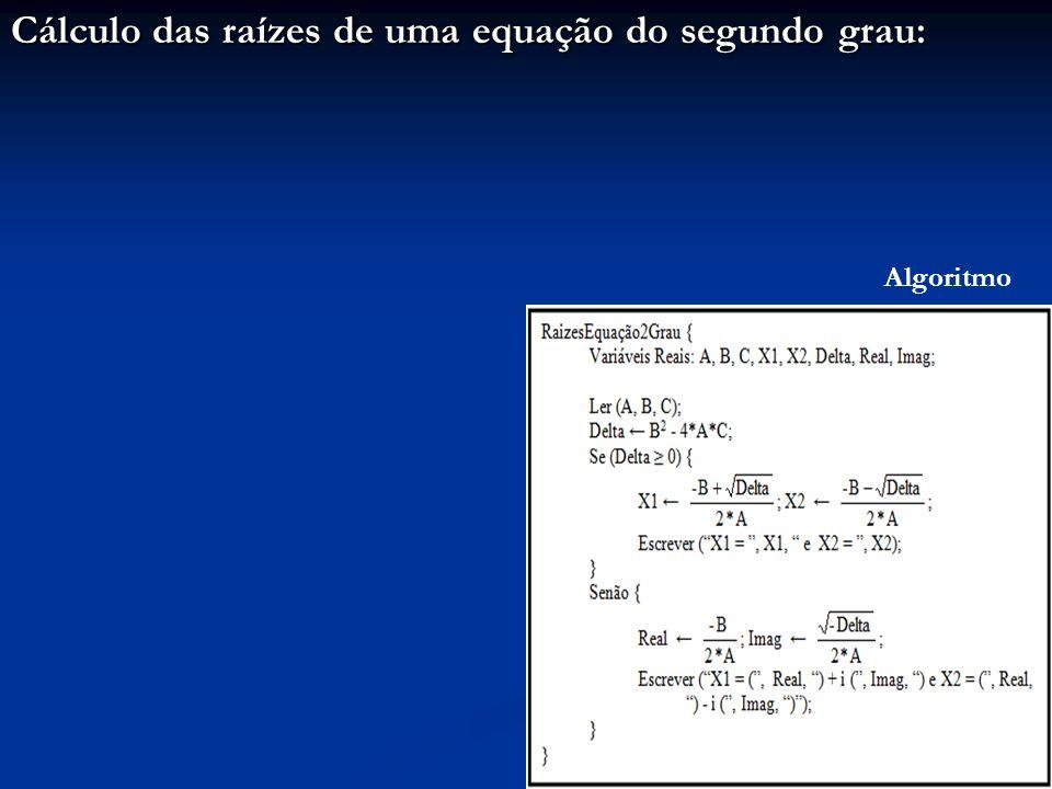 Cálculo das raízes de uma equação do segundo grau: