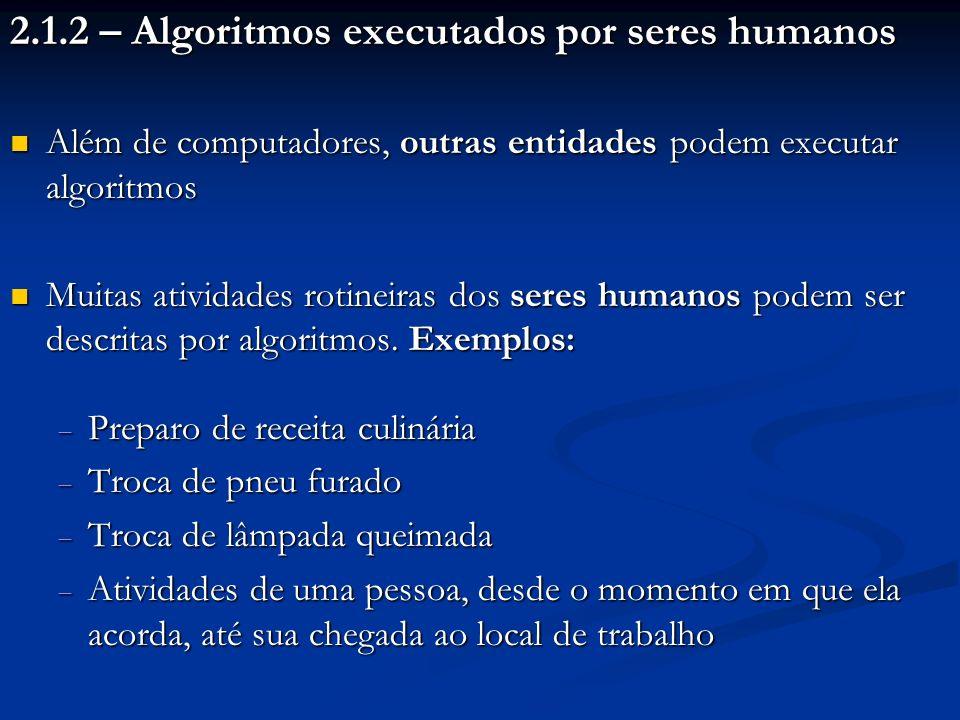 2.1.2 – Algoritmos executados por seres humanos