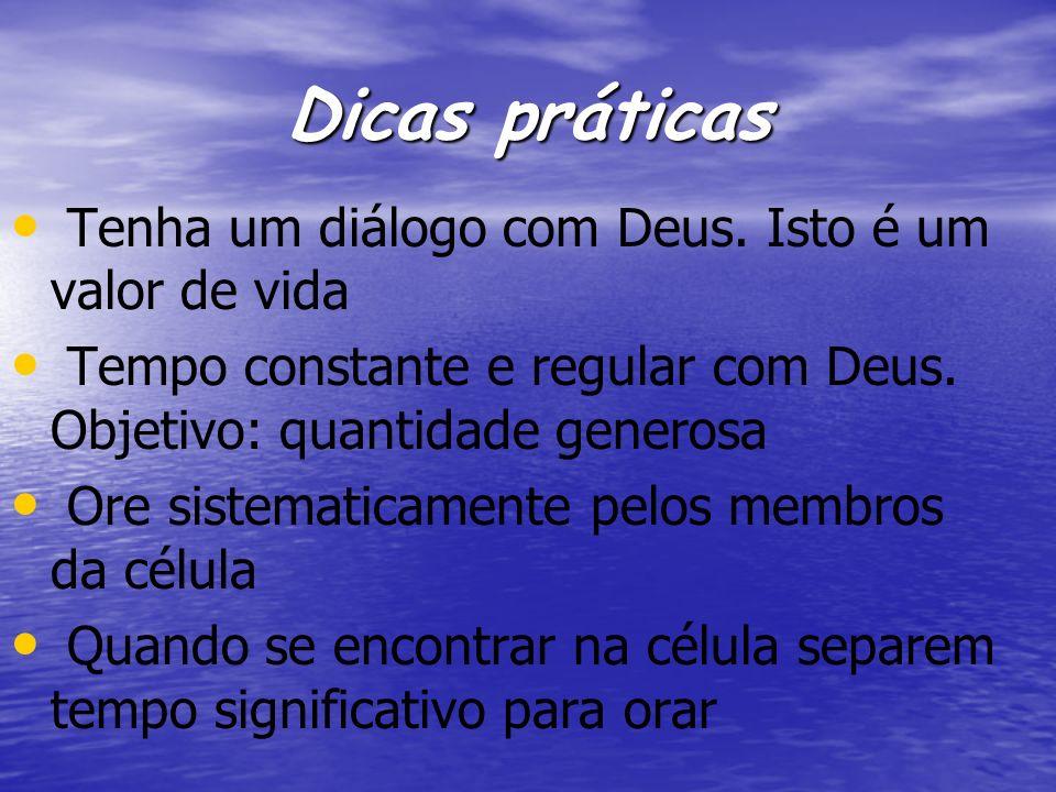 Dicas práticas Tenha um diálogo com Deus. Isto é um valor de vida