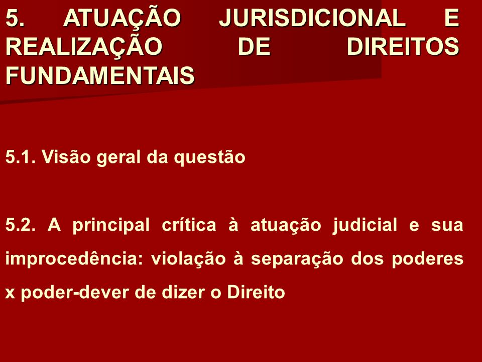 5. ATUAÇÃO JURISDICIONAL E REALIZAÇÃO DE DIREITOS FUNDAMENTAIS