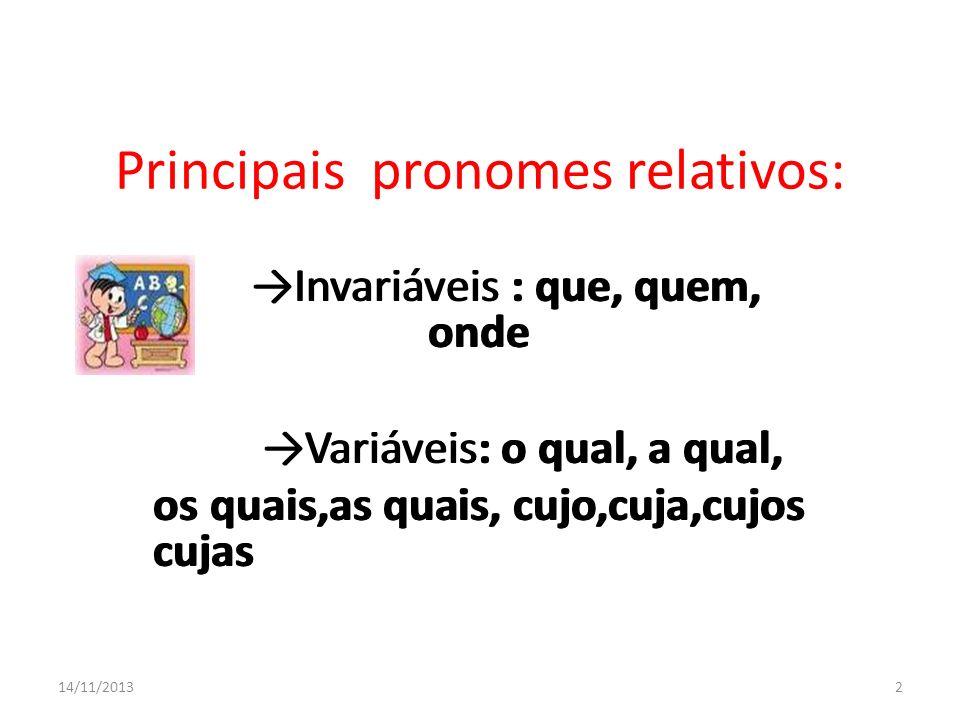 Principais pronomes relativos: