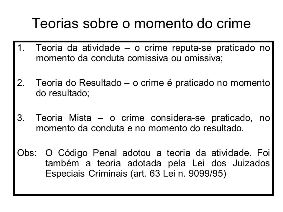 Teorias sobre o momento do crime