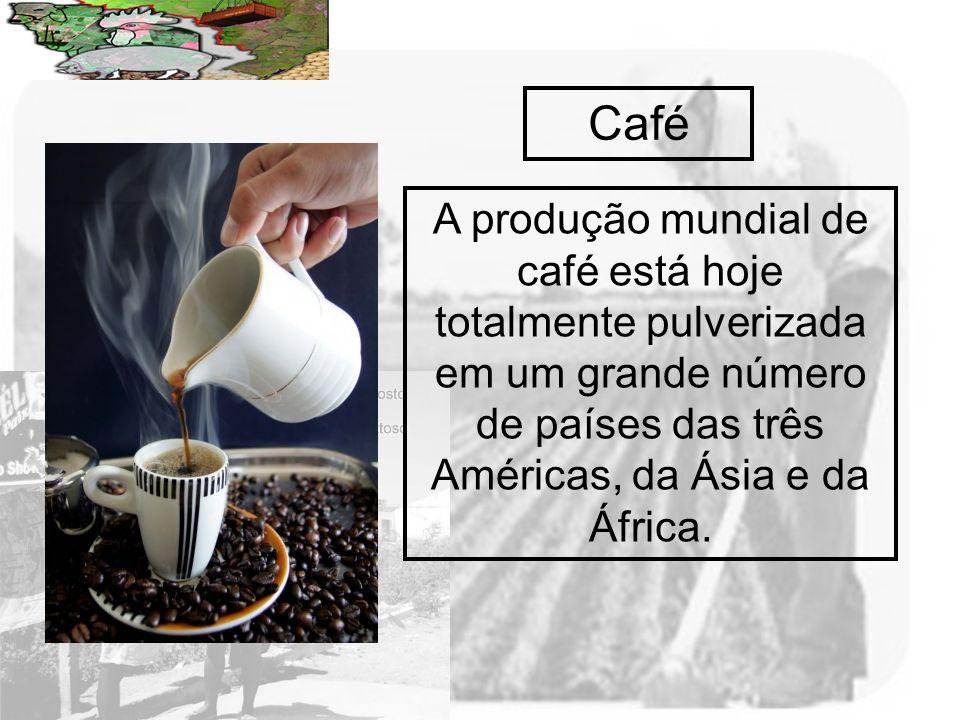 CaféA produção mundial de café está hoje totalmente pulverizada em um grande número de países das três Américas, da Ásia e da África.