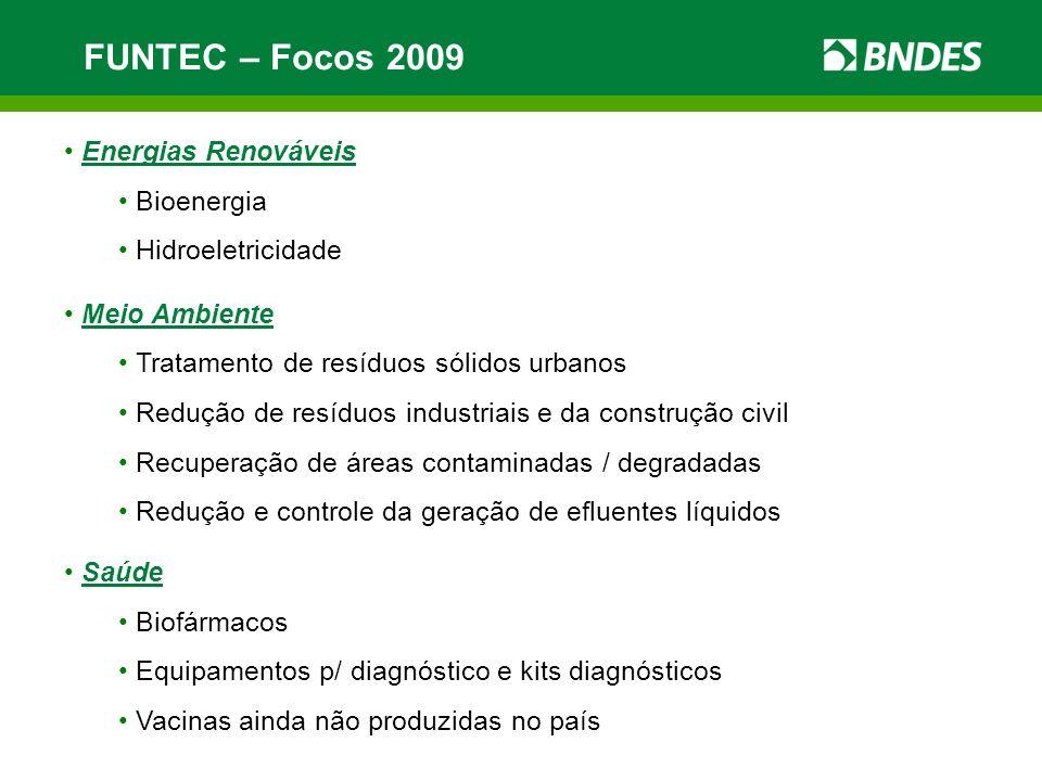 FUNTEC – Focos 2009 Energias Renováveis Bioenergia Hidroeletricidade