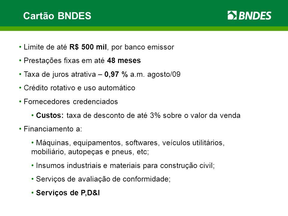 Cartão BNDES Limite de até R$ 500 mil, por banco emissor