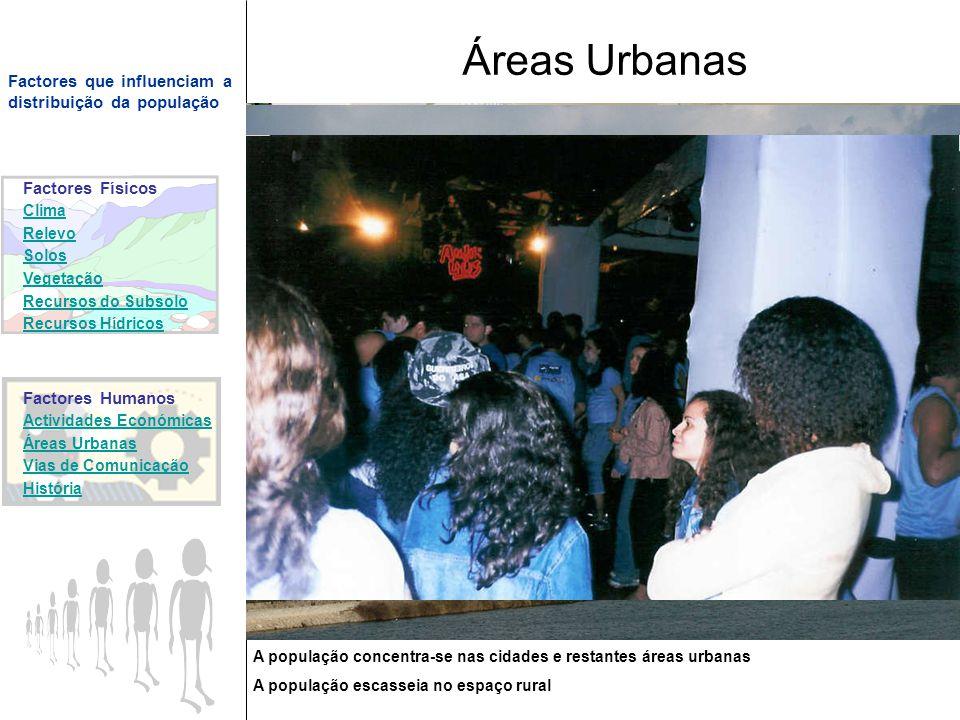 Áreas Urbanas As áreas urbanas influenciam a distribuição da população porque: