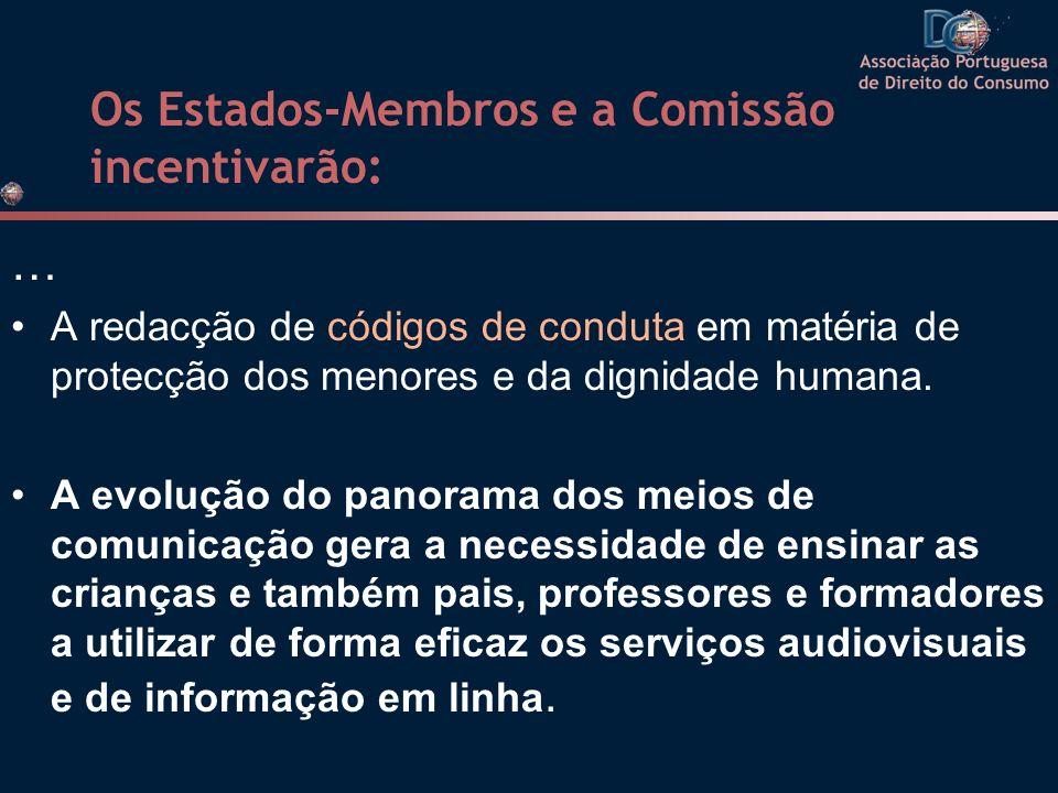 Os Estados-Membros e a Comissão incentivarão: