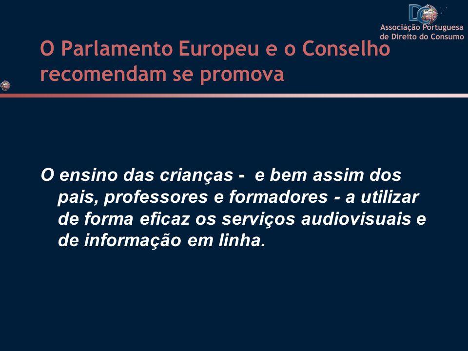 O Parlamento Europeu e o Conselho recomendam se promova