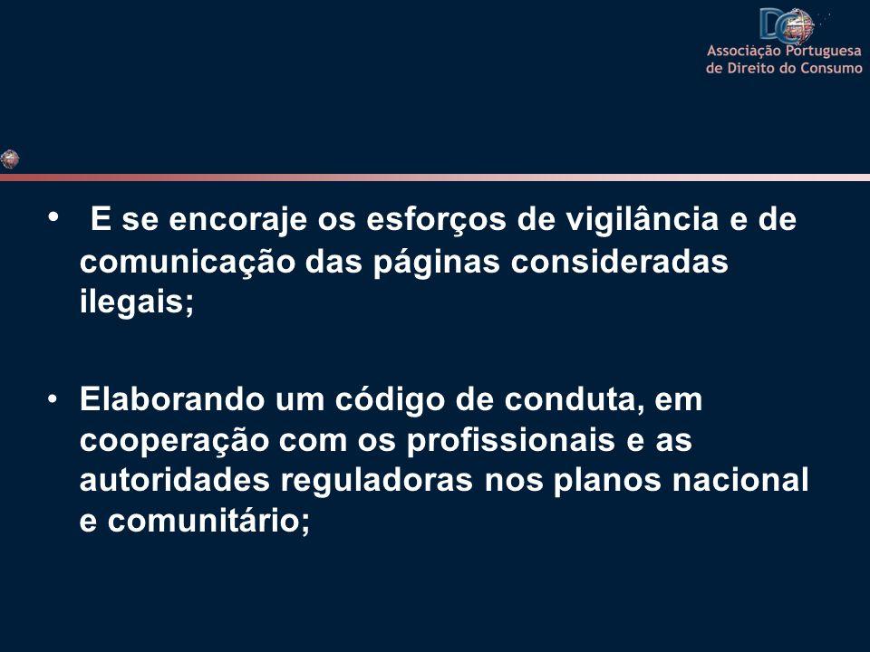 E se encoraje os esforços de vigilância e de comunicação das páginas consideradas ilegais;