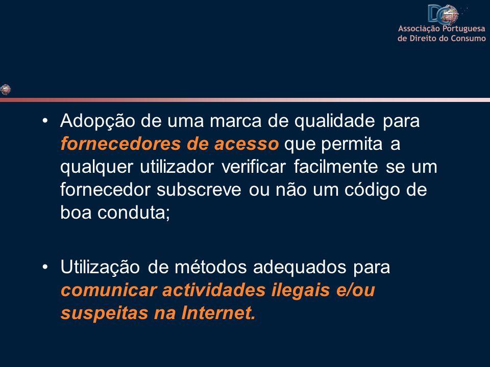 Adopção de uma marca de qualidade para fornecedores de acesso que permita a qualquer utilizador verificar facilmente se um fornecedor subscreve ou não um código de boa conduta;