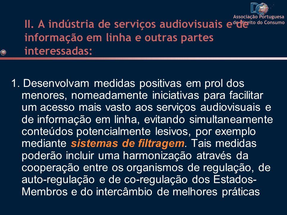 II. A indústria de serviços audiovisuais e de informação em linha e outras partes interessadas: