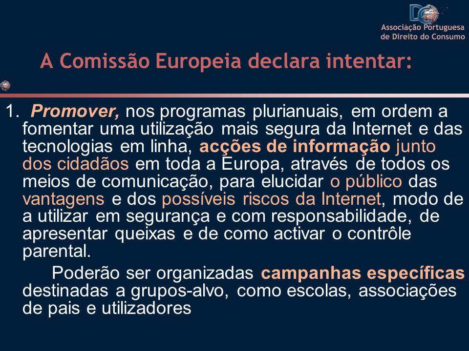 A Comissão Europeia declara intentar: