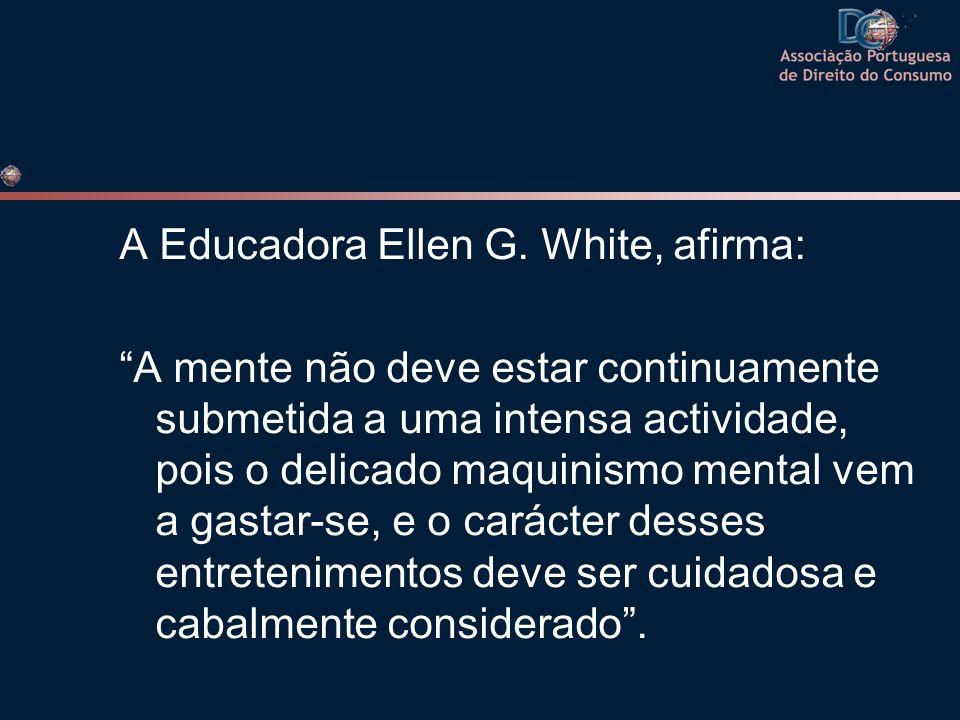 A Educadora Ellen G. White, afirma: