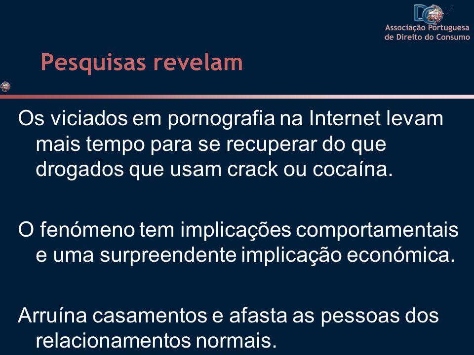 Pesquisas revelam Os viciados em pornografia na Internet levam mais tempo para se recuperar do que drogados que usam crack ou cocaína.