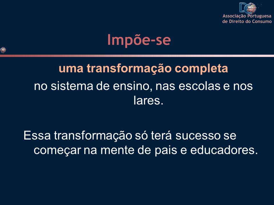 Impõe-se uma transformação completa